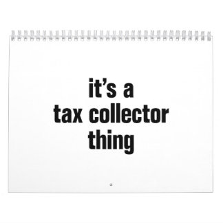 its a tax collector thing calendar