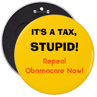 It's a tax, stupid! pinback button