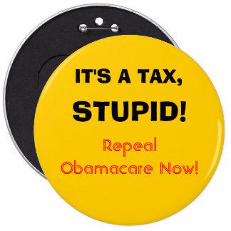 It's a tax, stupid! pinback button