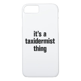its a taxidermist thing iPhone 8/7 case