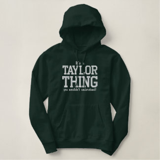 It's a Taylor thing you wouldn`t understand Embroidered Hoodie