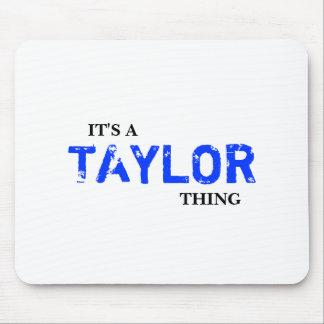 It's A TAYLOR Thing ...You Wouldn't Understand! Mouse Pad