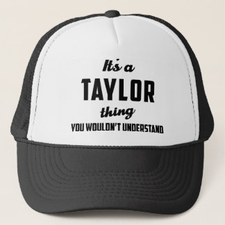 It's a Taylor Thing You wouldn't understand Trucker Hat