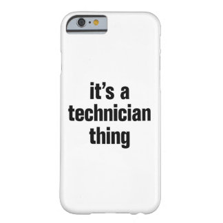its a technician thing barely there iPhone 6 case