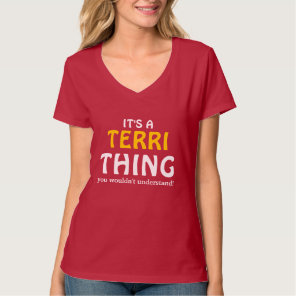 It's a Terri thing you wouldn't understand T-Shirt