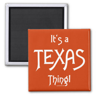 It's A Texas Thing! 2 Inch Square Magnet