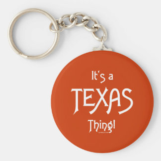 It's A Texas Thing! Basic Round Button Keychain