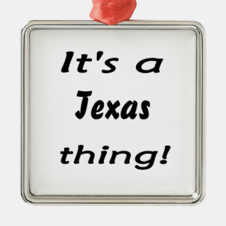 It's a Texas thing! Square Metal Christmas Ornament