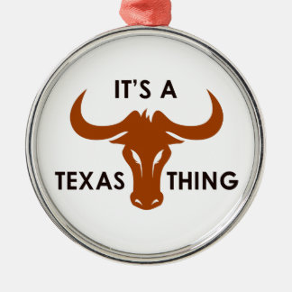 ITS A TEXAS THING ROUND METAL CHRISTMAS ORNAMENT