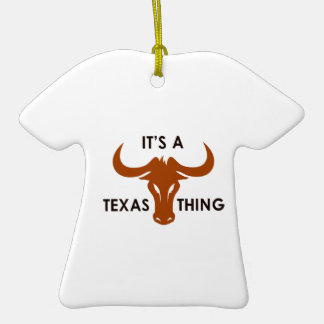 ITS A TEXAS THING Double-Sided T-Shirt CERAMIC CHRISTMAS ORNAMENT