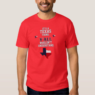 It's a Texas Thing. Shirt