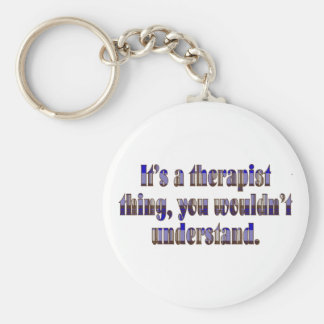 Its a therapist thing keychain