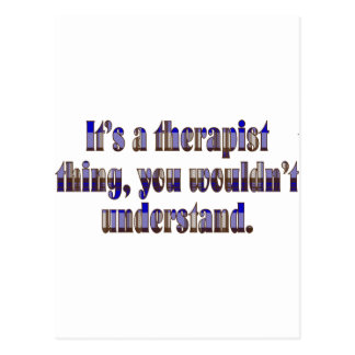 Its a therapist thing postcard