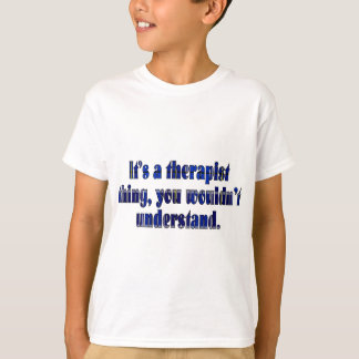 It's a Therapist Thing T-Shirt