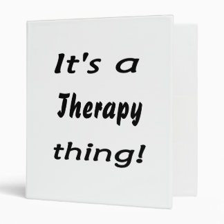 It's a therapy thing! binder