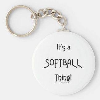 It's A Thing...Softball Keychain
