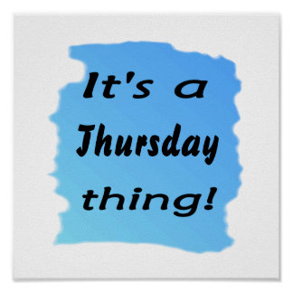 It's a Thursday thing! Posters