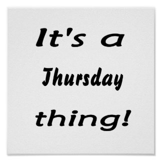 It's a Thursday thing! Poster