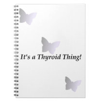 It's a Thyroid Thing! Notebook