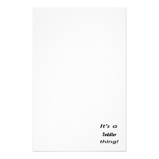 It's a toddler thing! customized stationery