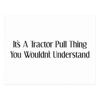 Its A Tractor Pull Thing You Wouldnt Understand Postcard
