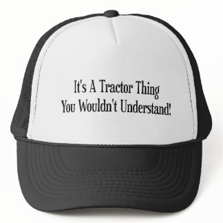 Its A Tractor Thing You Wouldnt Understand Trucker Hat
