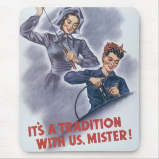 It's a Tradition with Us, Mister! Mouse Pad