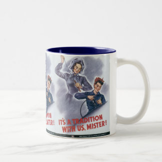 It's a Tradition with Us, Mister! Mug