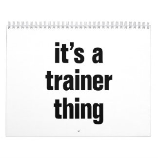 its a trainer thing calendar