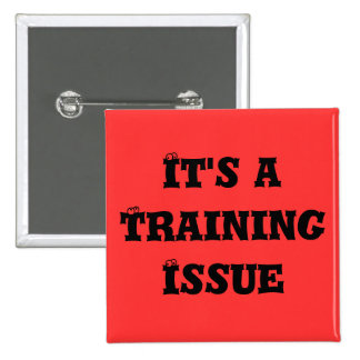 It's a Training Issue 2 Inch Square Button