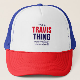 It's a Travis thing you wouldn't understand Trucker Hat