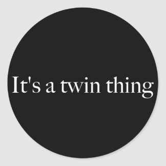 It's a twin thing classic round sticker