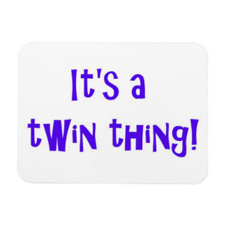 It's a twin thing! MAGNET