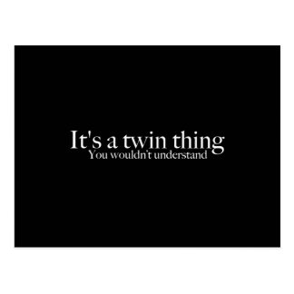 It's a twin thing, you wouldn't understand postcard