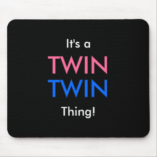 It's a TWIN, TWIN Thing! Mouse Pads