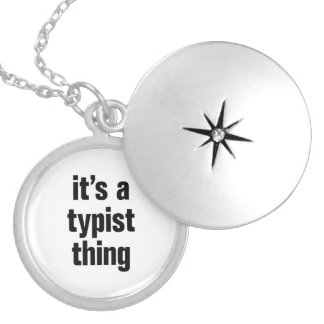 its a typist thing round locket necklace