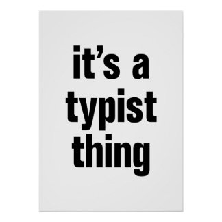 its a typist thing poster