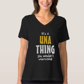 It's a Una thing you wouldn't understand T-Shirt
