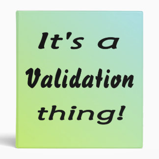 It's a validation thing! binder