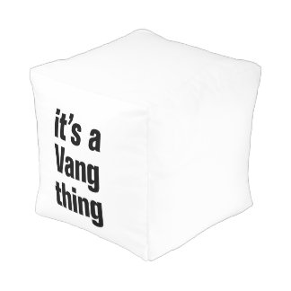 its a vang thing cube pouf