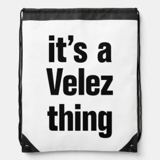 its a velez thing cinch bags