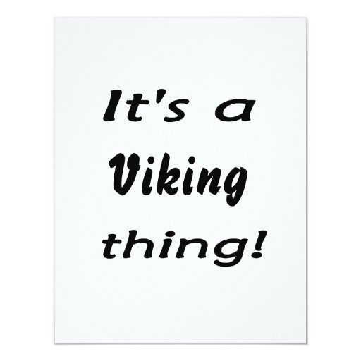 It's a Viking thing! 4.25x5.5 Paper Invitation Card