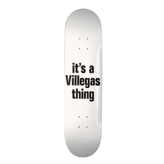 its a villegas thing skateboards