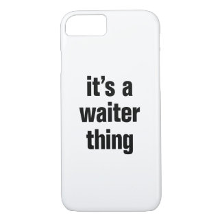 its a waiter thing iPhone 8/7 case