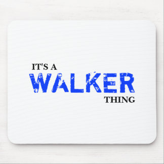 It's A WALKER Thing ...You Wouldn't Understand! Mouse Pad