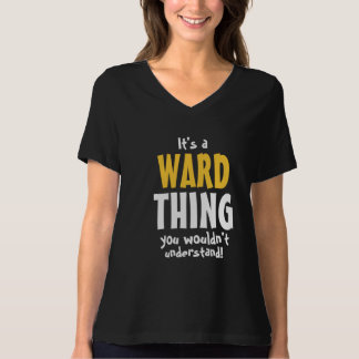 It's a Ward thing you wouldn't understand T-Shirt