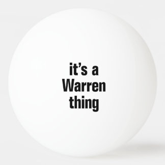 its a warren thing ping pong ball