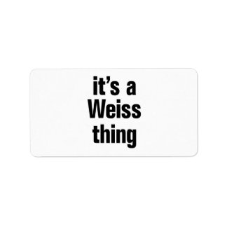 its a weiss thing address label
