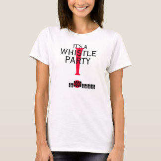 It's A Whistle Party T-Shirt
