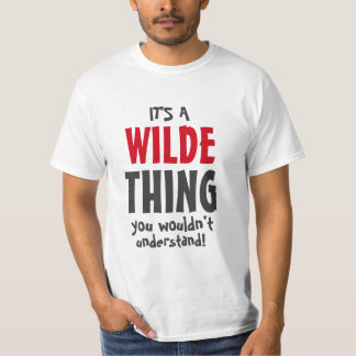 It's a Wilde thing you wouldn't understand T-shirt